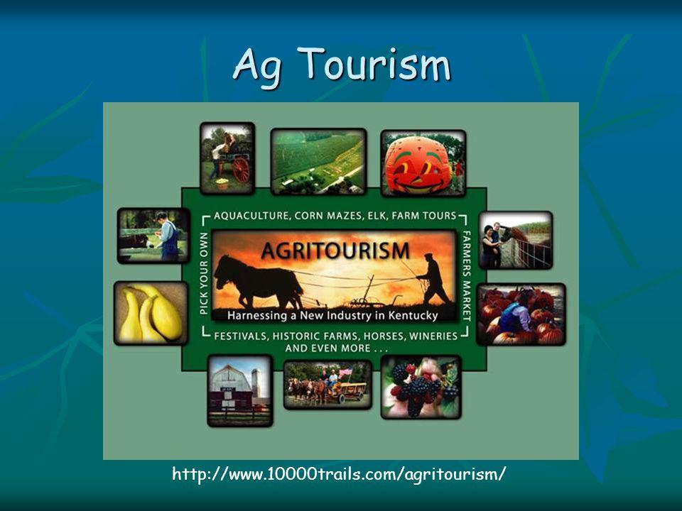 Ag Tourism http://www.10000trails.com/agritourism/