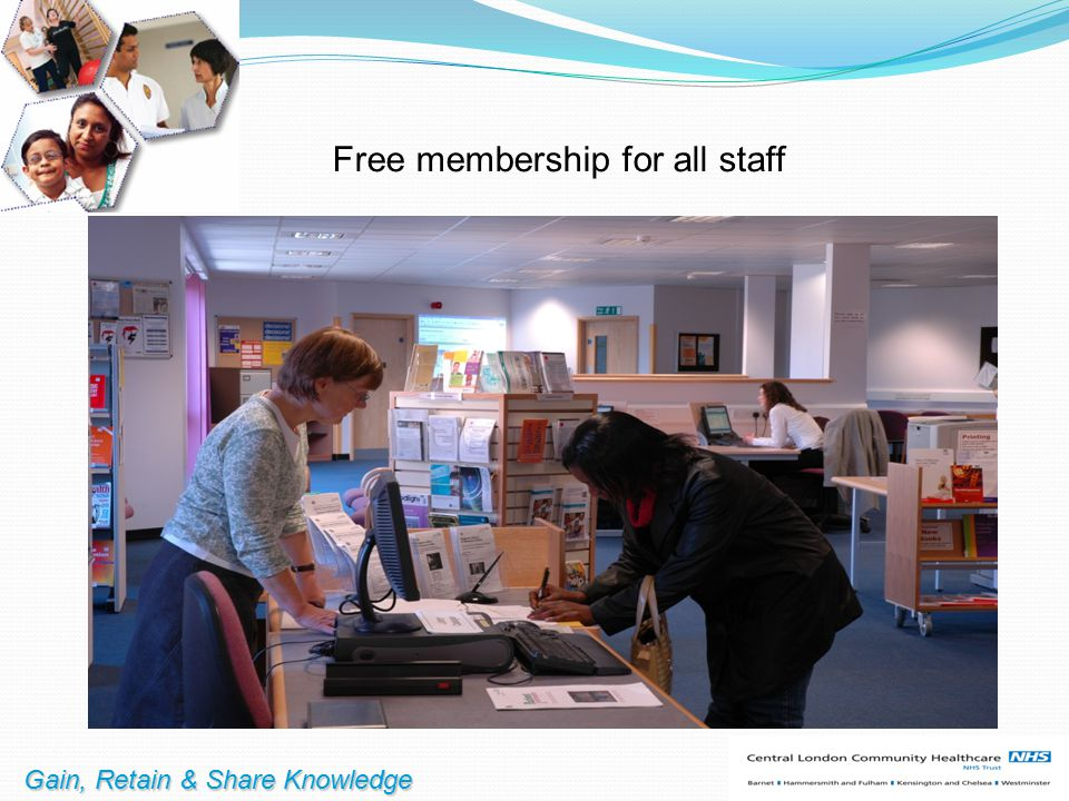 Free membership for all staff Gain, Retain & Share Knowledge