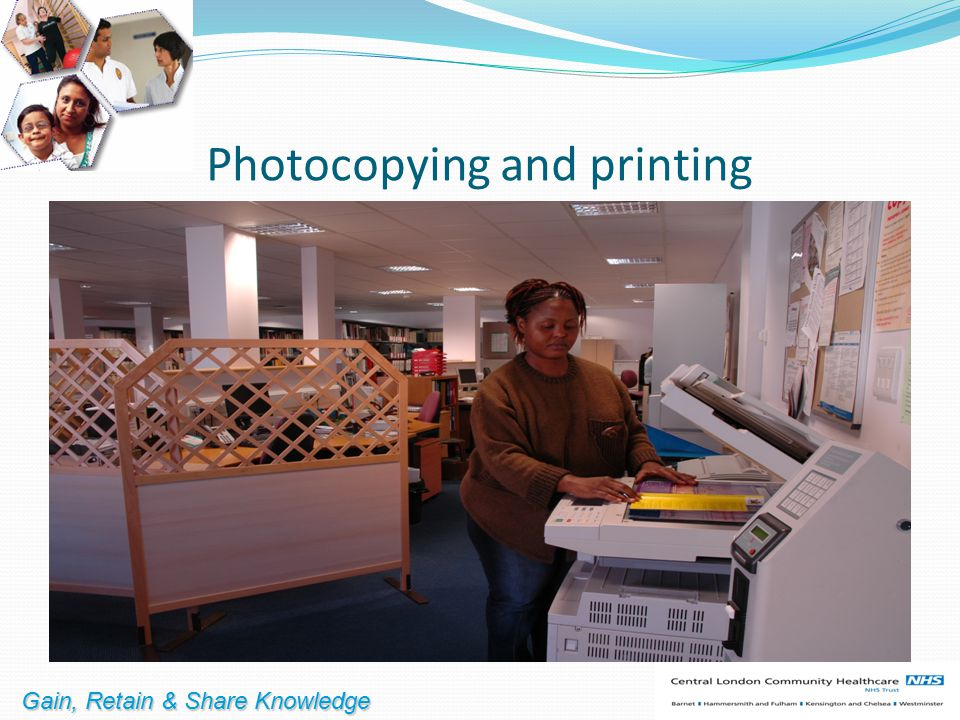 Photocopying and printing Gain, Retain & Share Knowledge