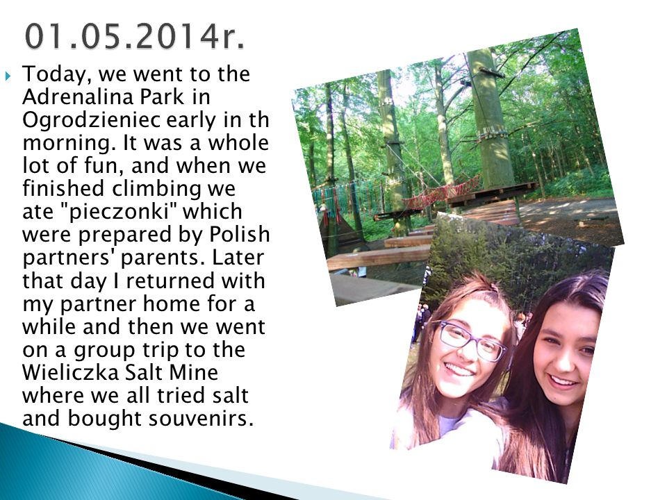  Today, we went to the Adrenalina Park in Ogrodzieniec early in th morning.