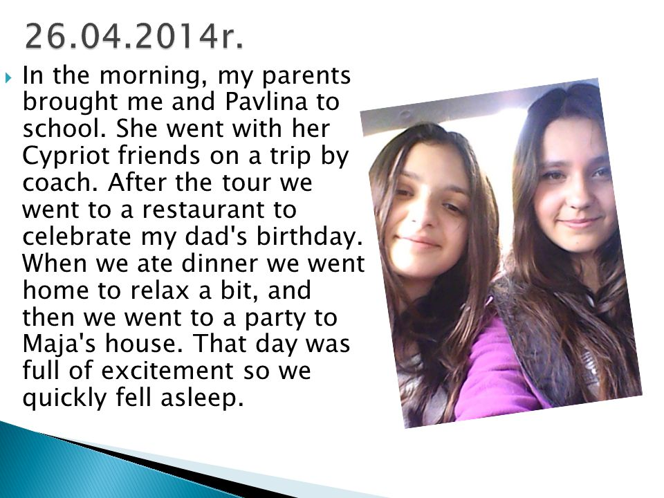 We spent that day with our family so I took Pavlina along with my parents on a trip.
