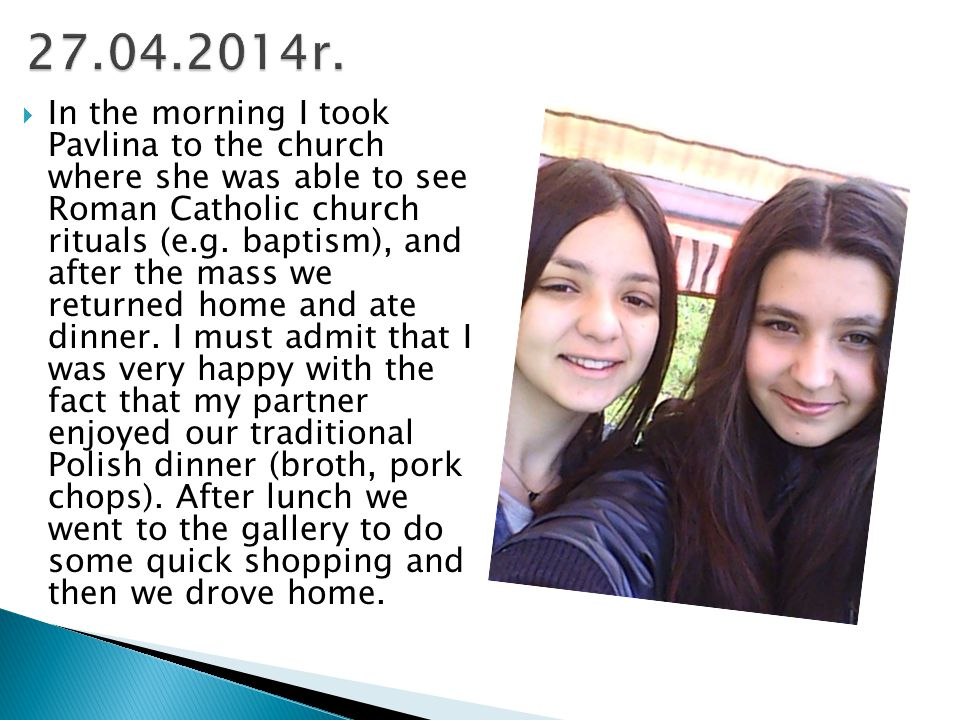  In the morning I took Pavlina to the church where she was able to see Roman Catholic church rituals (e.g.