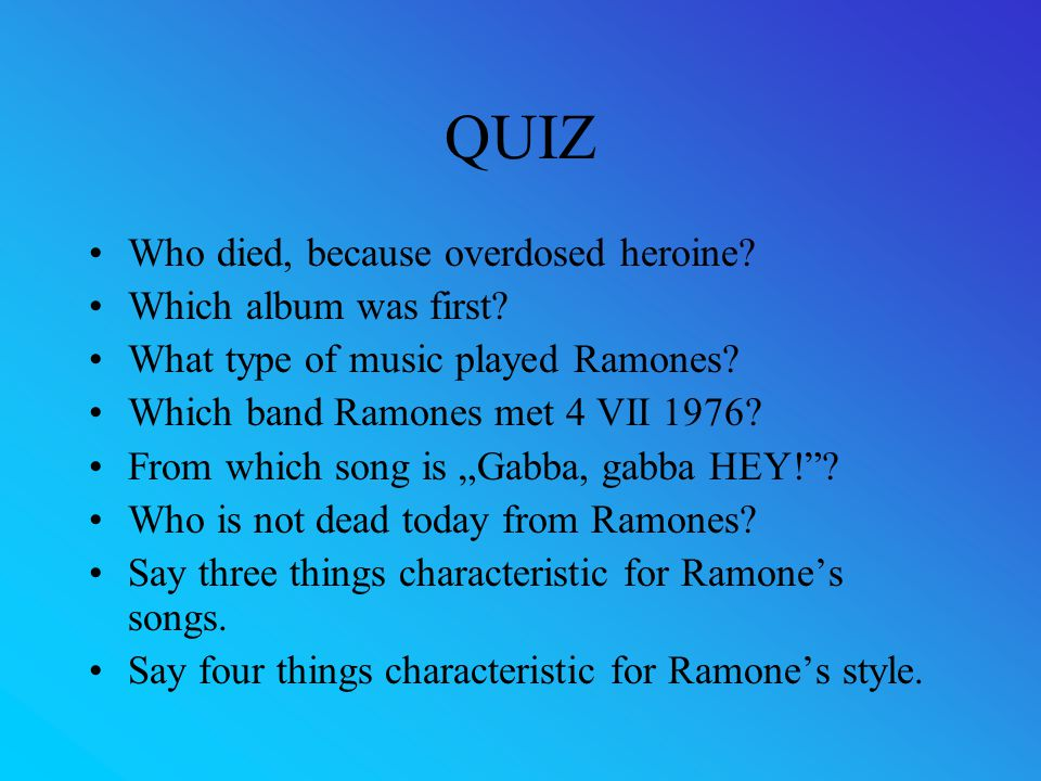 QUIZ Who died, because overdosed heroine. Which album was first.