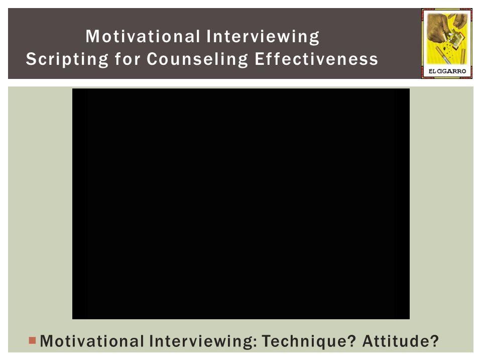  Motivational Interviewing: Technique. Attitude.