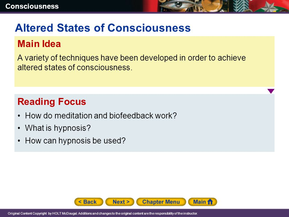 Consciousness Original Content Copyright by HOLT McDougal. Additions and changes to the original content are the responsibility of the instructor. Rea