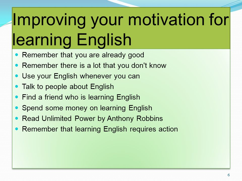 Why learn English Get access to knowledge Push your career forward English is easy to learn 7