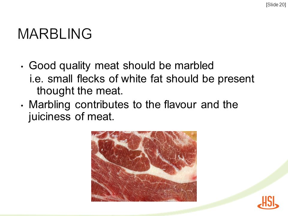 Quality purchasing points of beef [Slide 21] The lean meat should be bright red, not dull.