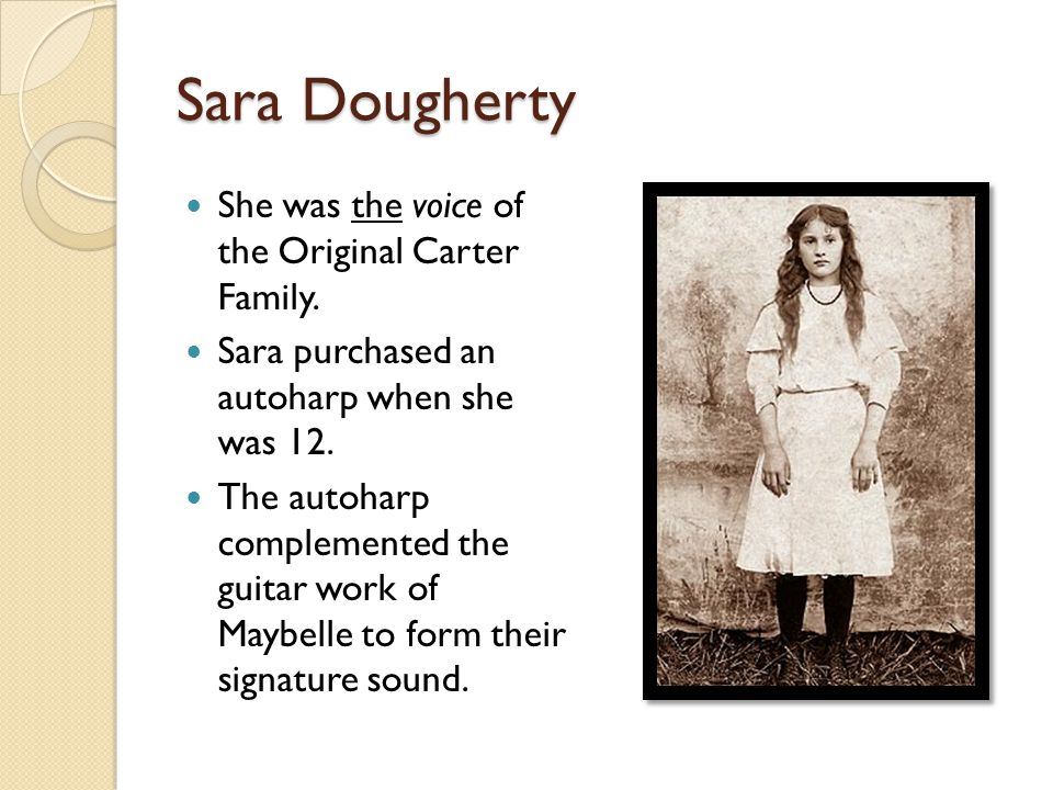 Sara Dougherty She was the voice of the Original Carter Family.