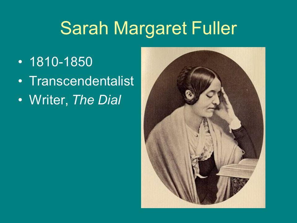 Sarah Margaret Fuller 1810-1850 Transcendentalist Writer, The Dial