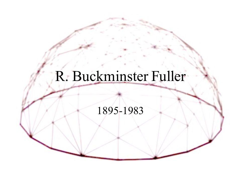 R. Buckminster Fuller 1895-1983