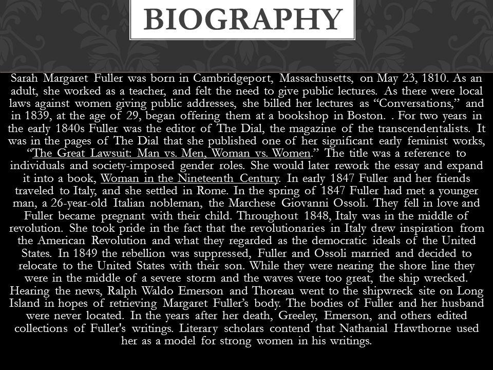 Sarah Margaret Fuller was born in Cambridgeport, Massachusetts, on May 23, 1810.
