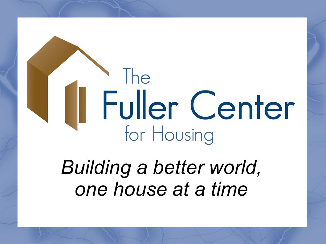 1.What is The Fuller Center.2.Where and when did this begin.
