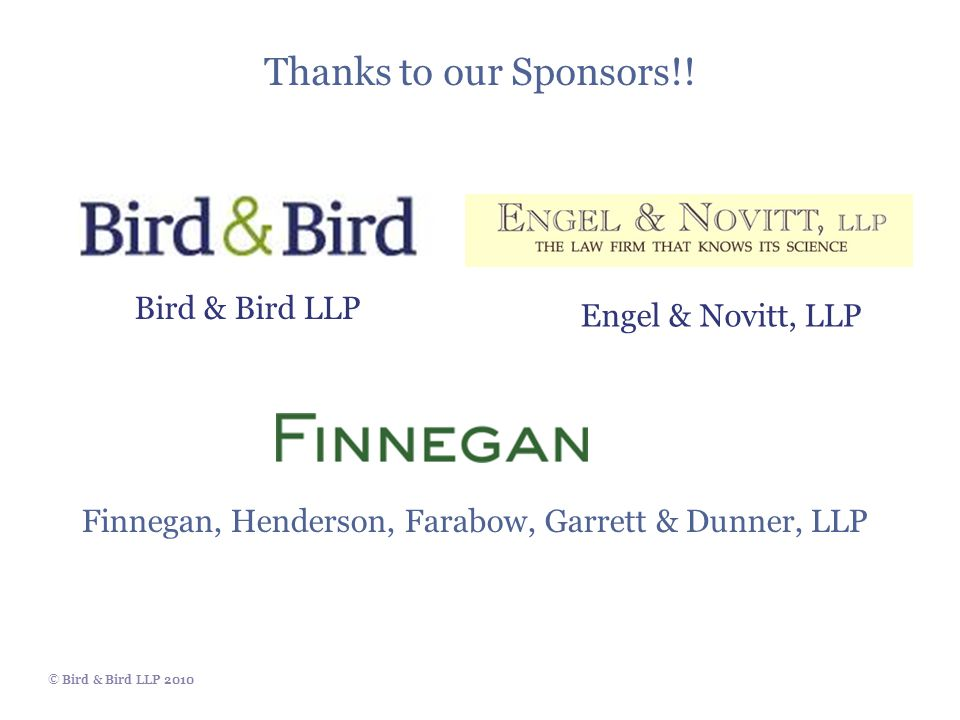 © Bird & Bird LLP 2010 Thanks to our Sponsors!.