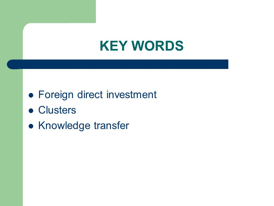 KEY WORDS Foreign direct investment Clusters Knowledge transfer