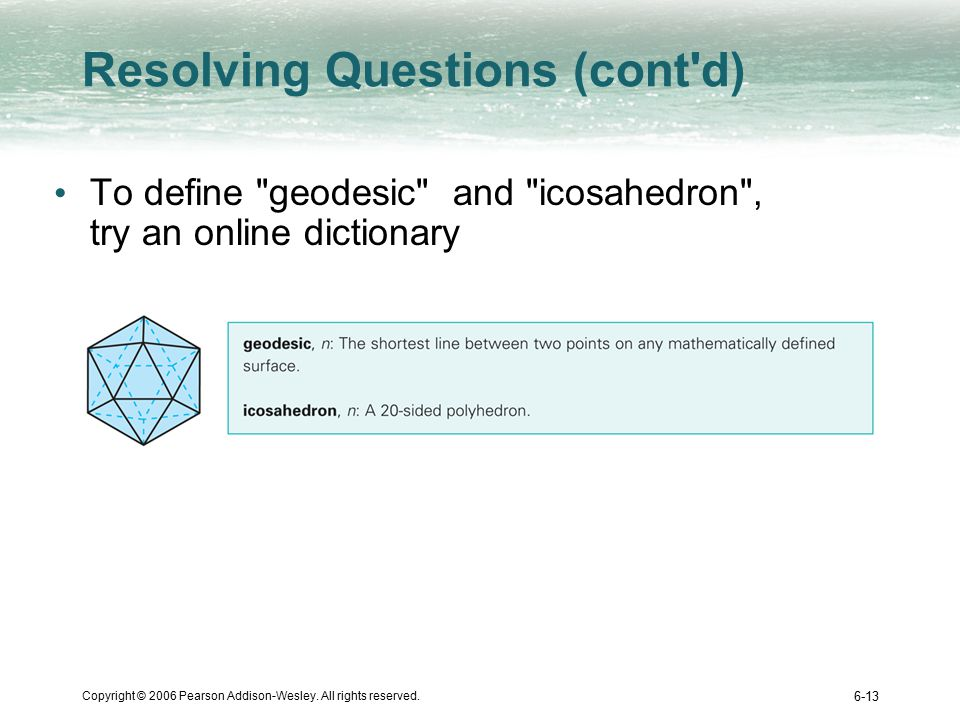Copyright © 2006 Pearson Addison-Wesley. All rights reserved. 6-13 Resolving Questions (cont'd) To define