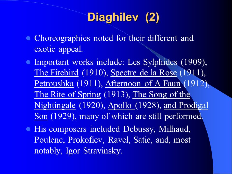 Diaghilev (2) Diaghilev (2) Choreographies noted for their different and exotic appeal.