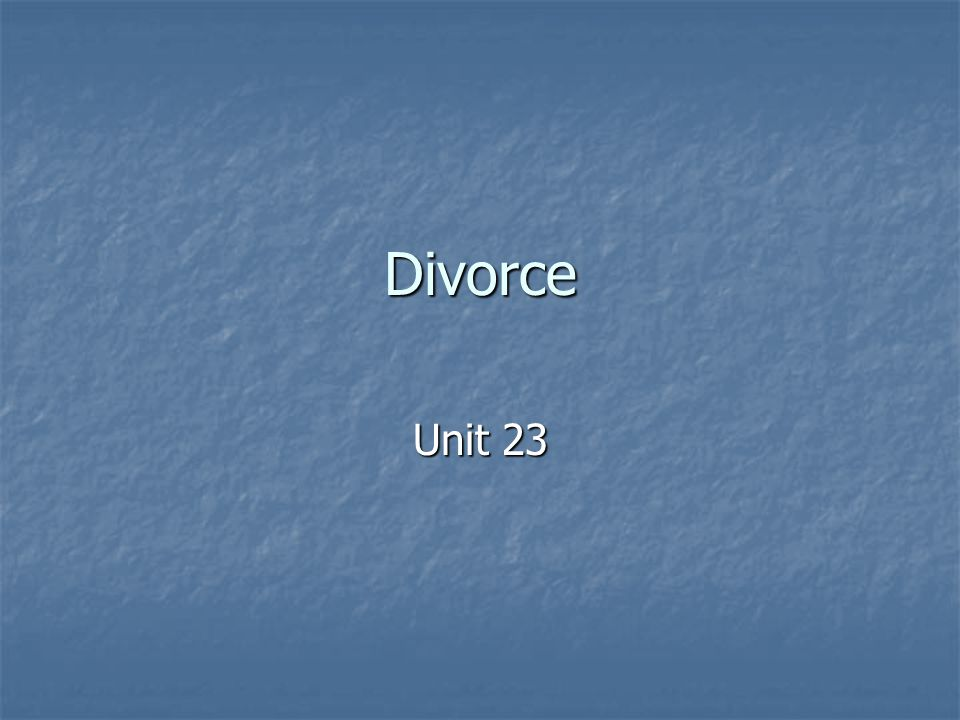 Divorce Unit 23