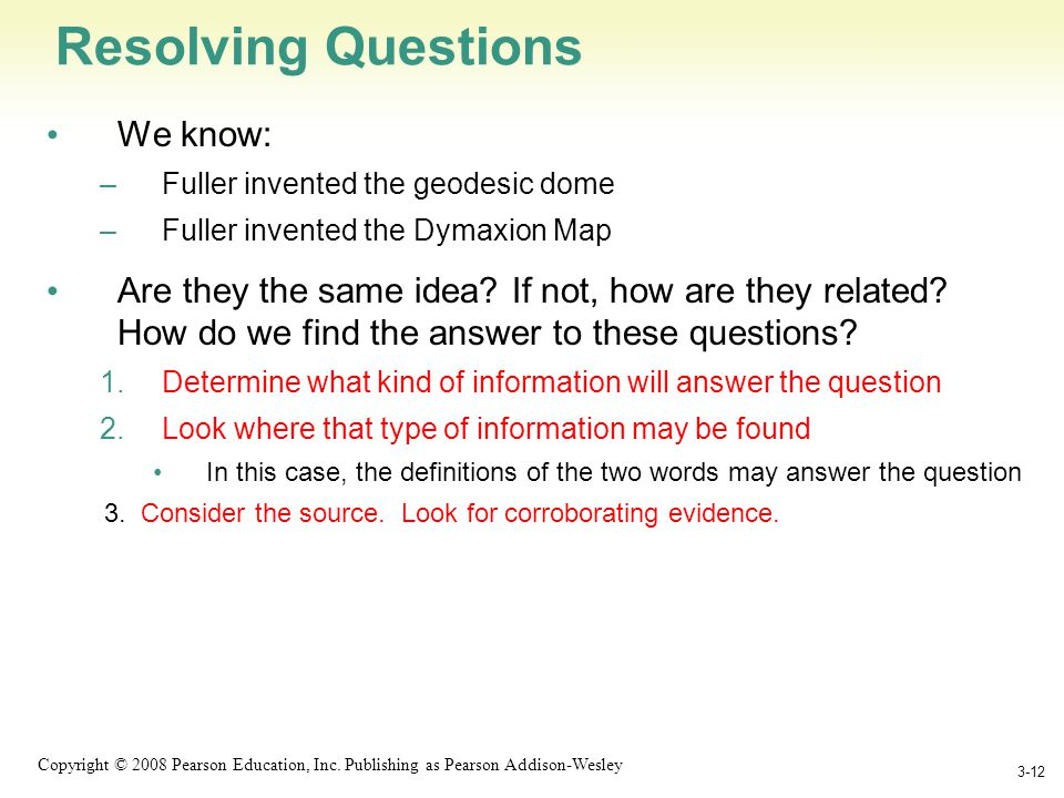 1-12 Copyright © 2008 Pearson Education, Inc. Publishing as Pearson Addison-Wesley Resolving Questions We know: –Fuller invented the geodesic dome –Fu