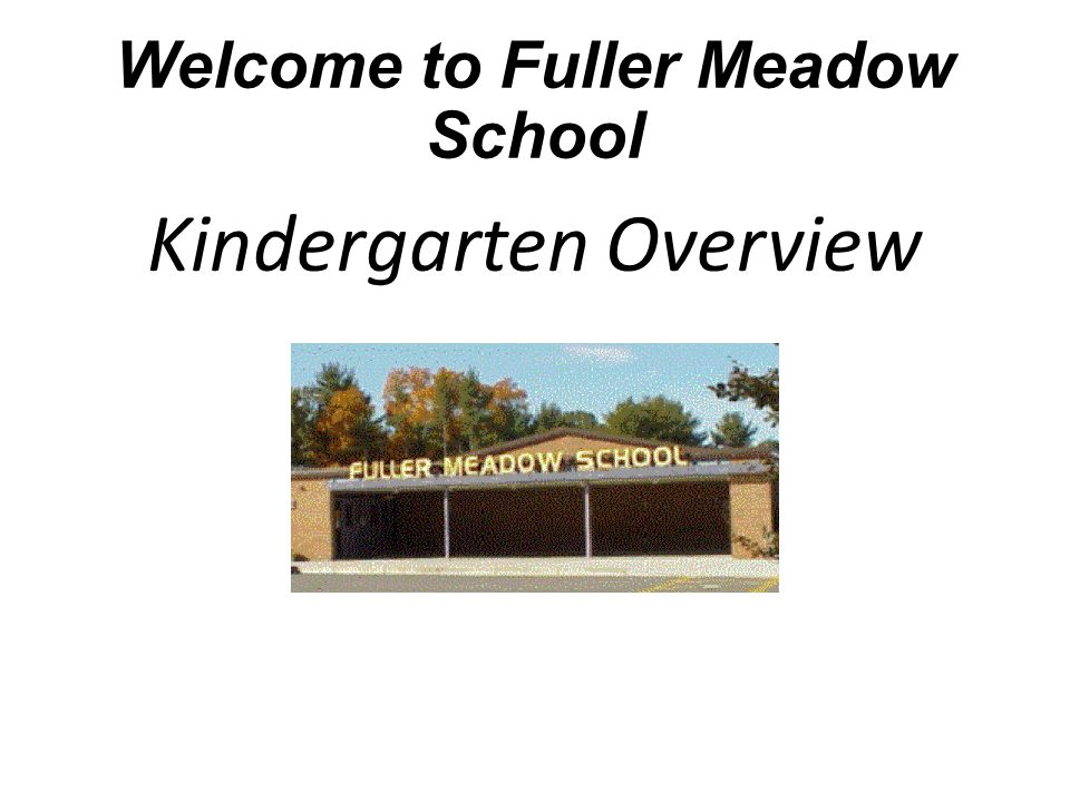 Welcome to Fuller Meadow School Kindergarten Overview