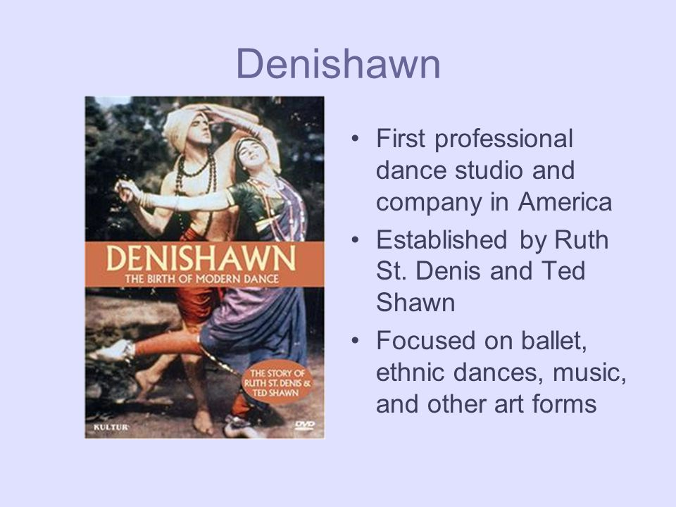 Denishawn First professional dance studio and company in America Established by Ruth St.
