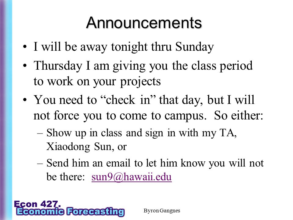 """Announcements I will be away tonight thru Sunday Thursday I am giving you the class period to work on your projects You need to """"check in"""" that day, b"""