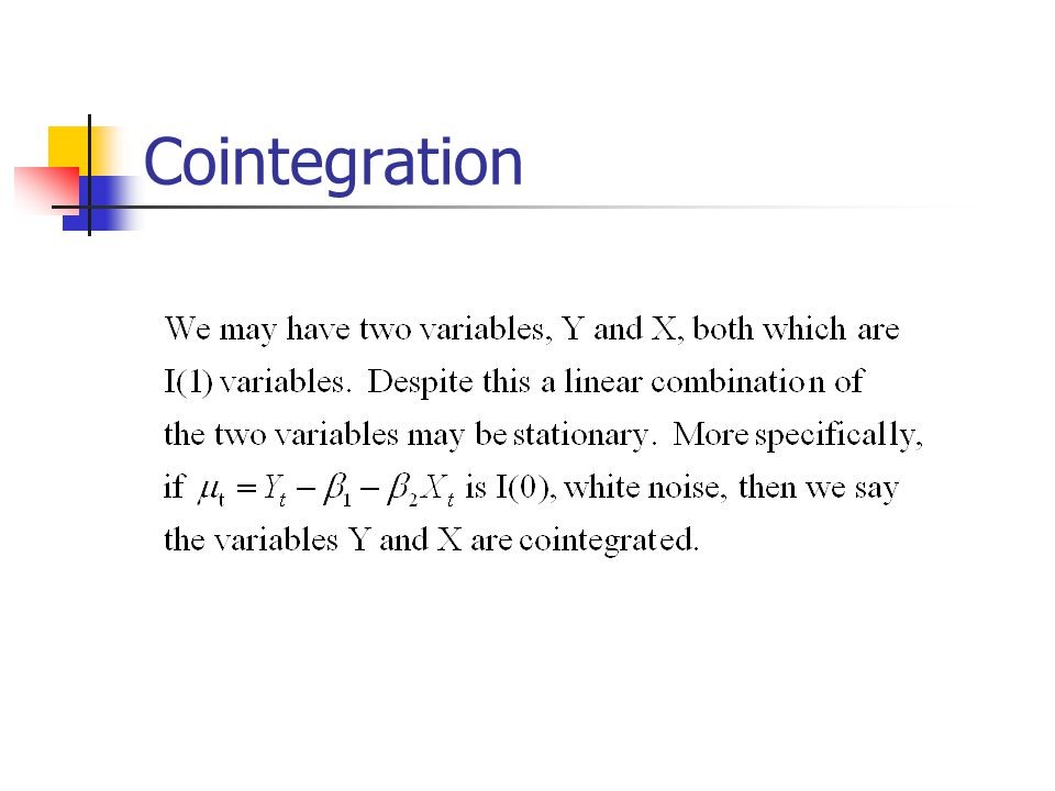 Cointegration We can have two variables trending upward in a stochastic fashion, they seem to be trending together. The movement resembles two dancing
