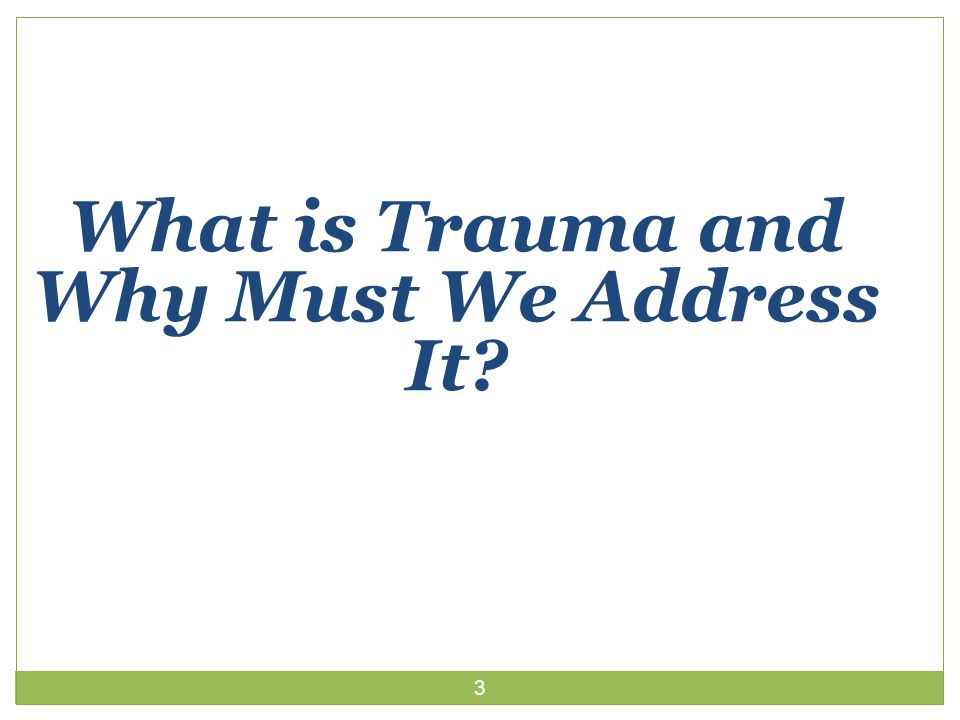 3 What is Trauma and Why Must We Address It