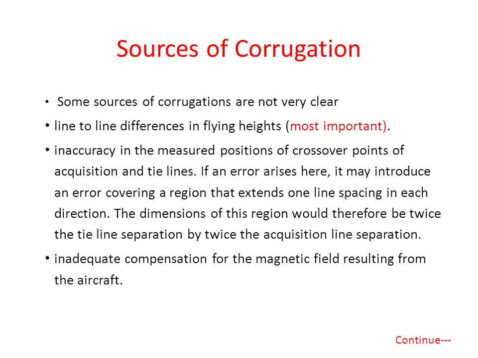 Sources of Corrugation Some sources of corrugations are not very clear line to line differences in flying heights (most important).