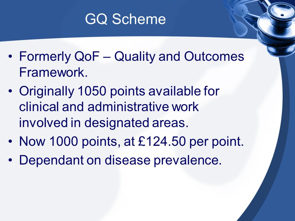 GQ Scheme Formerly QoF – Quality and Outcomes Framework.