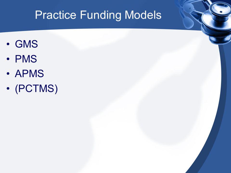 Practice Funding Models GMS PMS APMS (PCTMS)