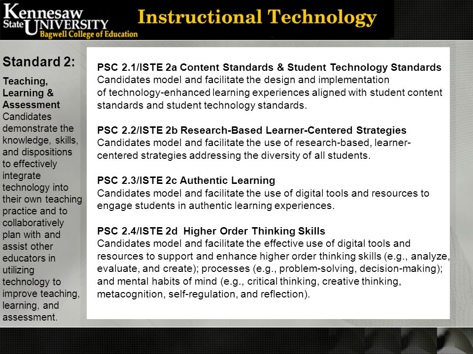 PSC 2.1/ISTE 2a Content Standards & Student Technology Standards Candidates model and facilitate the design and implementation of technology-enhanced learning experiences aligned with student content standards and student technology standards.