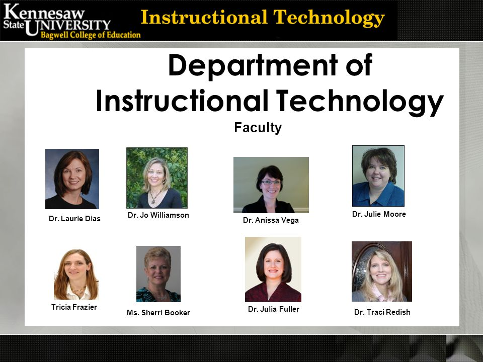 Department of Instructional Technology Faculty Dr.