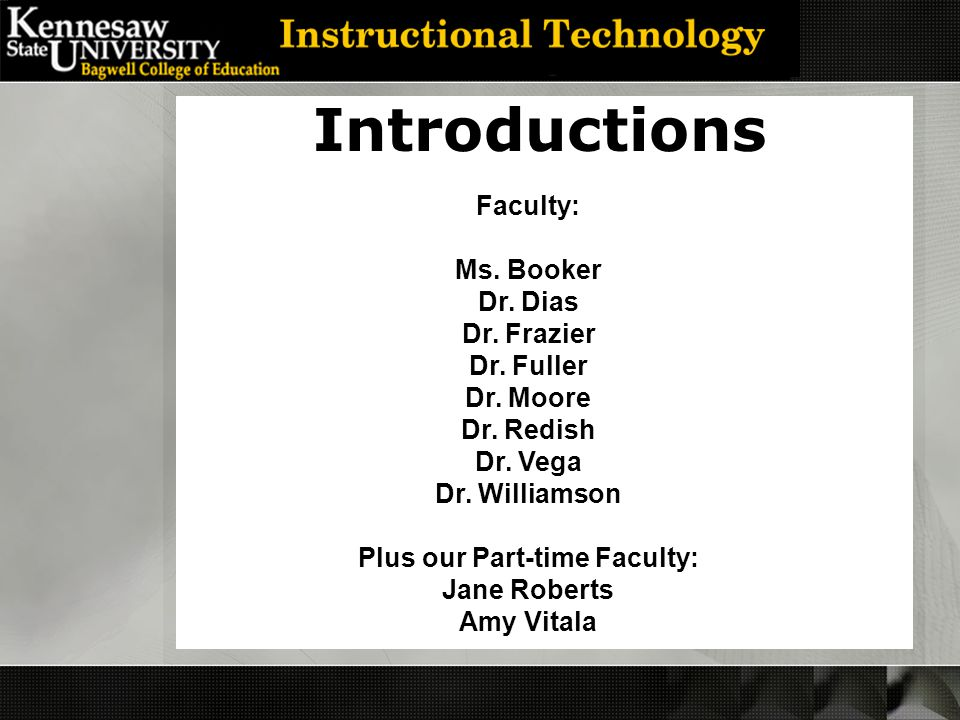 Introductions Faculty: Ms. Booker Dr. Dias Dr. Frazier Dr.