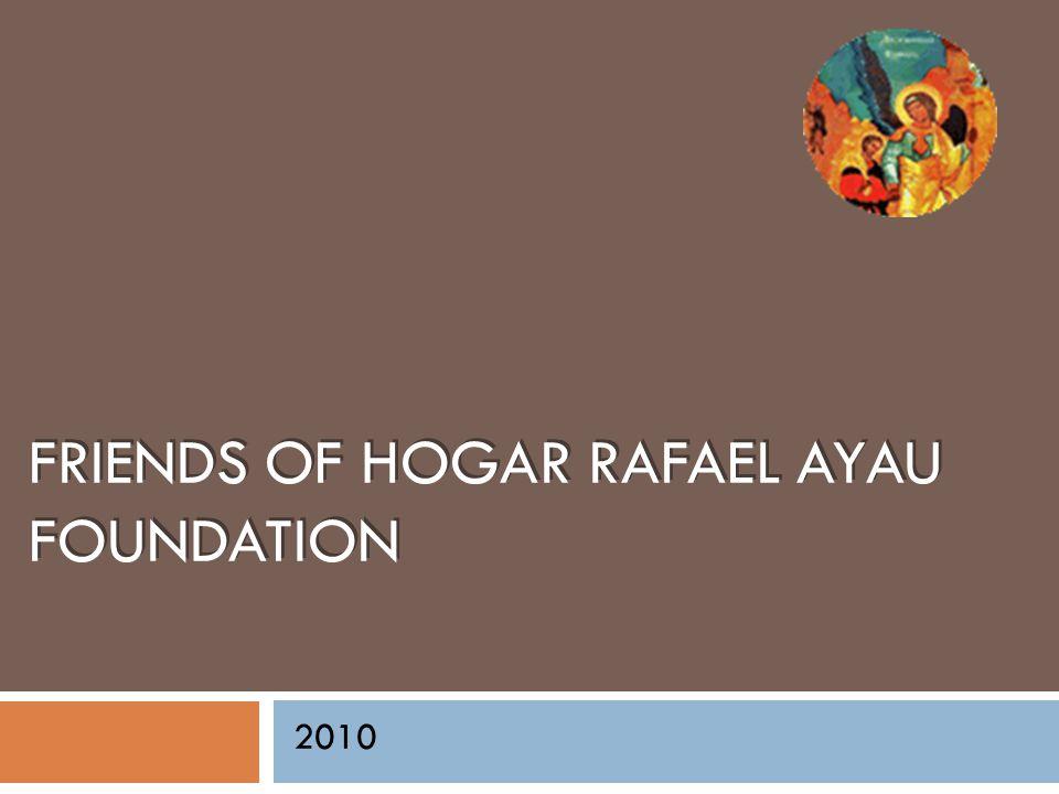 FRIENDS OF HOGAR RAFAEL AYAU FOUNDATION 2010