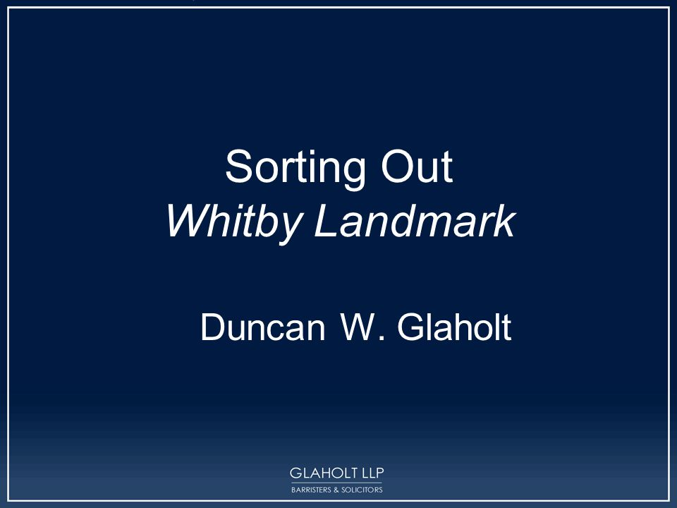 Sorting Out Whitby Landmark Duncan W. Glaholt