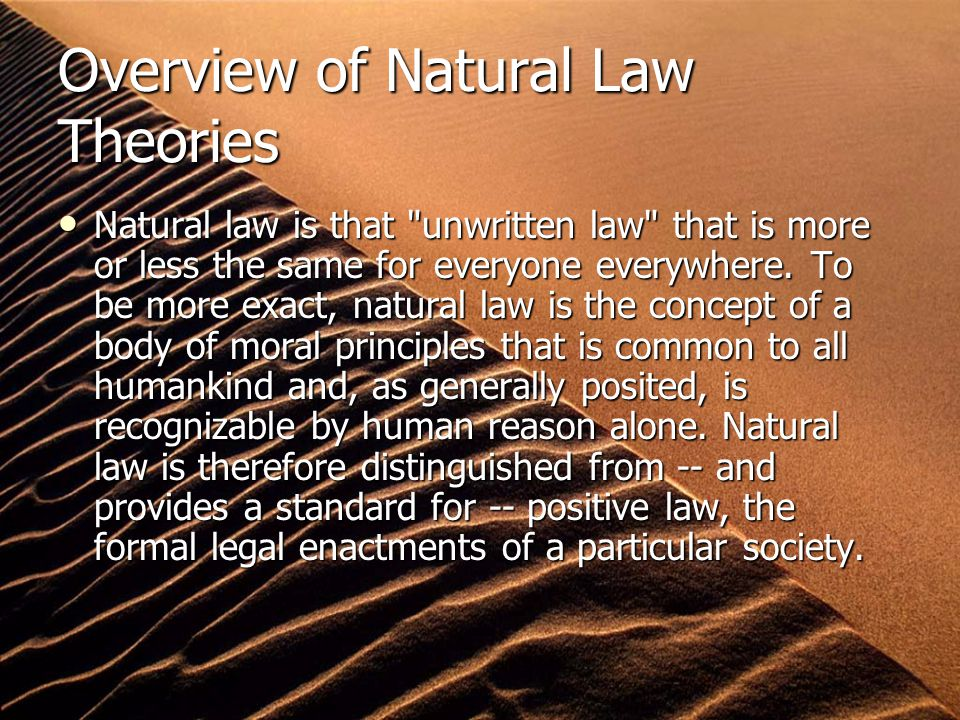 Classical Natural Law With the secularization of society resulting from the Renaissance and Reformation, natural law theory found a new basis in human reason.