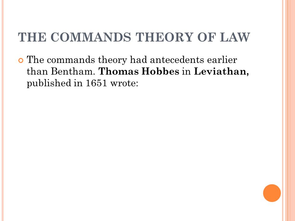 THE COMMANDS THEORY OF LAW The commands theory had antecedents earlier than Bentham.
