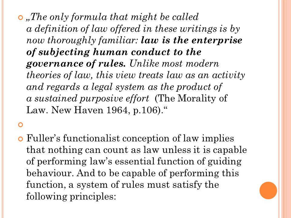 """""""The only formula that might be called a definition of law offered in these writings is by now thoroughly familiar: law is the enterprise of subjecting human conduct to the governance of rules."""