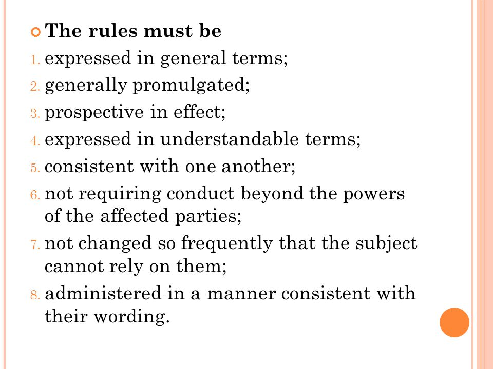 The rules must be 1.expressed in general terms; 2.