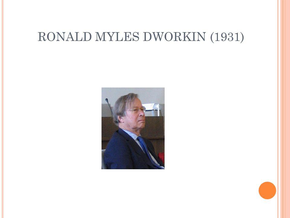 RONALD MYLES DWORKIN (1931)