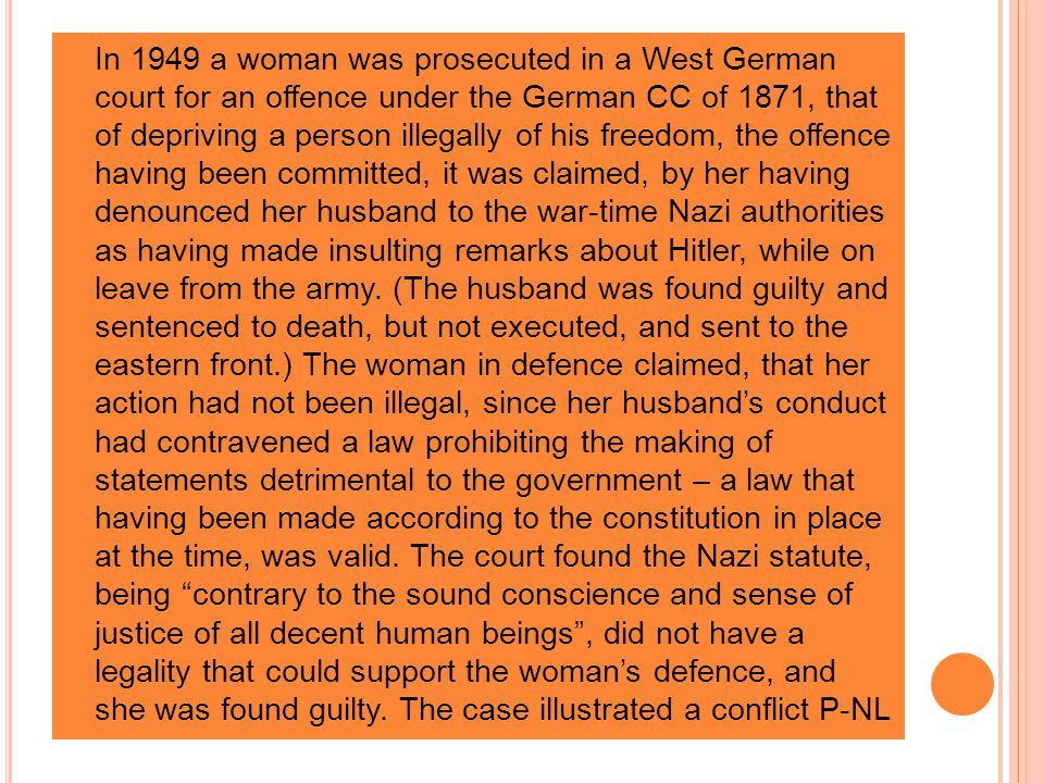 In 1949 a woman was prosecuted in a West German court for an offence under the German CC of 1871, that of depriving a person illegally of his freedom,