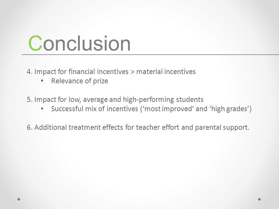 4. Impact for financial incentives > material incentives Relevance of prize 5.