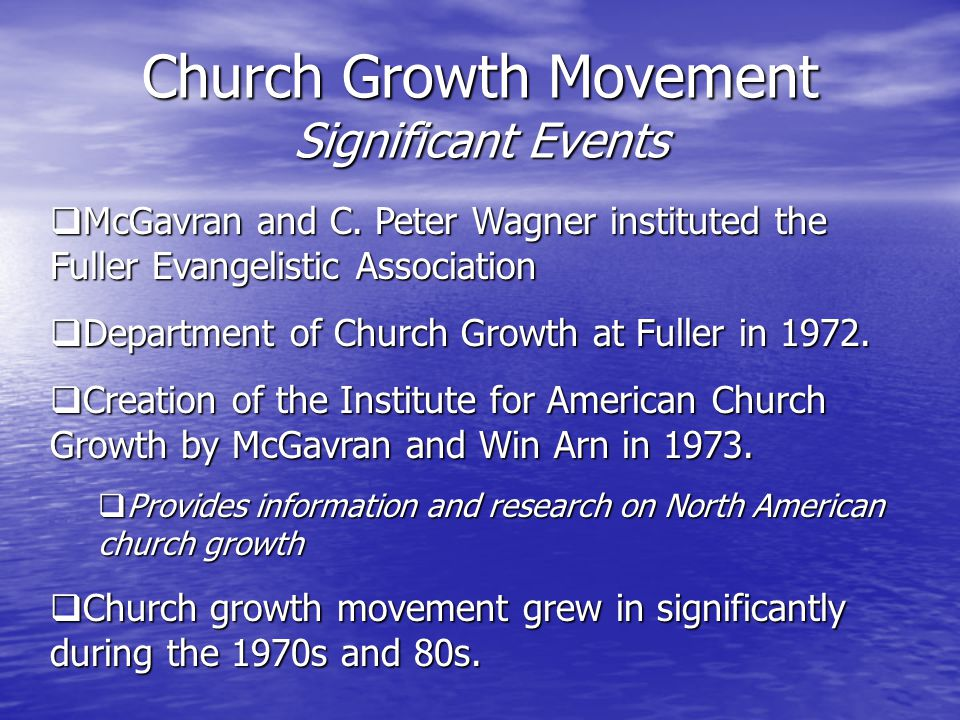 Church Growth Movement Significant Events  McGavran and C.