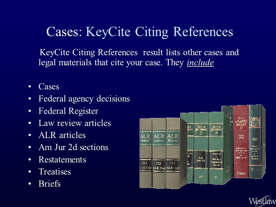 KeyCite Citing References result lists other cases and legal materials that cite your case.