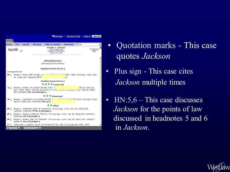 Quotation marks - This case quotes Jackson Plus sign - This case cites Jackson multiple times HN:5,6 – This case discusses Jackson for the points of law discussed in headnotes 5 and 6 in Jackson.