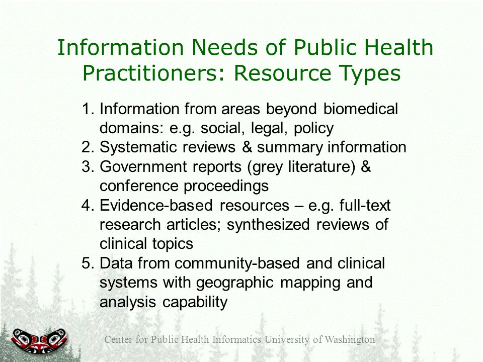 Center for Public Health Informatics University of Washington 1.Information from areas beyond biomedical domains: e.g.