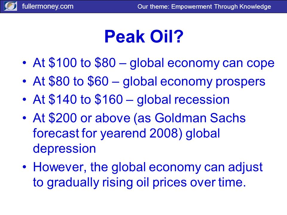 fullermoney.com Our theme: Empowerment Through Knowledge Peak Oil.