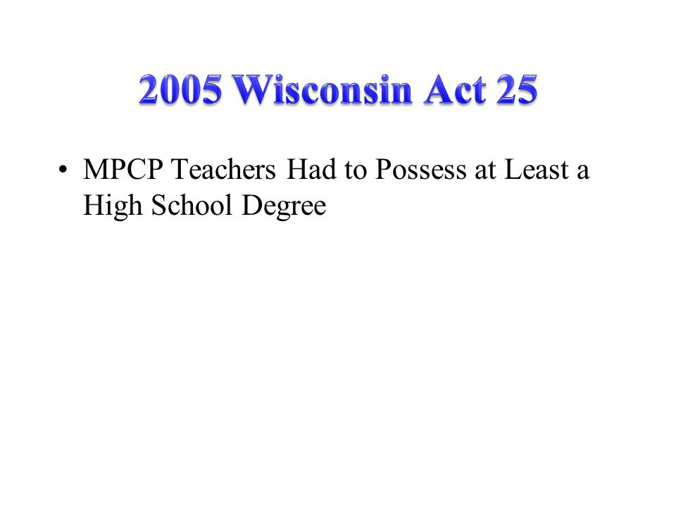 MPCP Teachers Had to Possess at Least a High School Degree