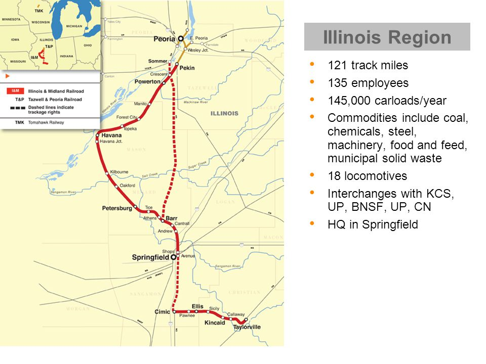 121 track miles 135 employees 145,000 carloads/year Commodities include coal, chemicals, steel, machinery, food and feed, municipal solid waste 18 locomotives Interchanges with KCS, UP, BNSF, UP, CN HQ in Springfield Illinois Region