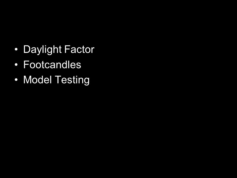 Daylight Factor Footcandles Model Testing